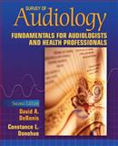 Survey of Audiology : Fundamentals for Audiologists and Health Professionals, Donohue, Constance L. and Debonis, David A., 0205531954