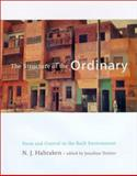 The Structure of the Ordinary : Form and Control in the Built Environment, Habraken, N. J., 0262581957