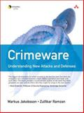 Crimeware : Understanding New Attacks and Defenses, Jakobsson, Markus and Ramzan, Zulfikar, 0321501950