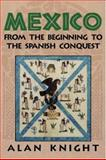 Mexico Vol. 1 : From the Beginning to the Spanish Conquest, Knight, Alan, 0521891957