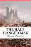 The Half-Hanged Man, David Pilling, 1480281956