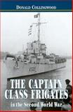 Captain-Class Frigates in the Second World War, Donald Collingwood, 1557501955