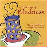 A Little Cup of Kindness, Glenn Dromgoole, 1931721955
