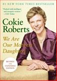 We Are Our Mothers' Daughters, Cokie Roberts, 0061741957