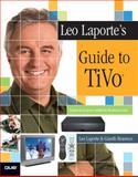Leo Laporte's Guide to TiVo, Leo Laporte and Gareth Branwyn, 0789731959