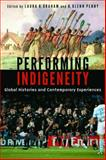 Performing Indigeneity : Global Histories and Contemporary Experiences, , 0803271956