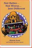 Not Better... Not Worse... Just Different, Sharon Scott, 0874251958