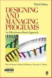 Designing and Managing Programs : An Effectiveness-Based Approach, Kettner, Peter M. and Martin, Lawrence L., 141295195X