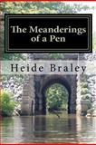The Meanderings of a Pen, Heide Braley, 1475011954