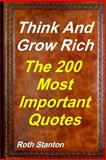 Think and Grow Rich - the Most Important 200 Quotes, Roth Stanton, 1499181957
