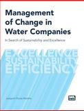 Management of Change in Water Companies : Case Studies of Moving Fast from Bad to Good to Great, Martins, Joaquim Pocas, 1843391953