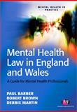 Mental Health Law in England and Wales : A Guide for Mental Health Professionals, Brown, Robert and Martin, Debbie, 184445195X