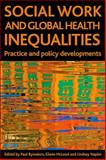 Social Work and Global Health Inequalities : Policy and Practice Developments, , 1847421954