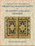 Descriptive Catalogue of Oriental Manuscripts at St John's College, Oxford, Savage-Smith, Emilie, 0199201951