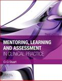 Mentoring, Learning and Assessment in Clinical Practice : A Guide for Nurses, Midwives and Other Health Professionals, Stuart, Ci Ci, 0702041955