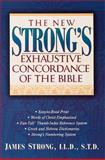 The New Strong's Exhaustive Concordance of the Bible, James Strong, 0785211950