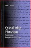 Questioning Platonism : Continental Interpretations of Plato, Hyland, Drew A., 0791461955