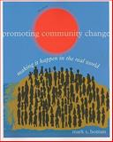 Promoting Community Change : Making It Happen in the Real World, Homan, Mark S., 0840031955