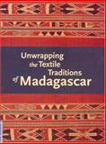 Unwrapping the Textile Traditions of Madagascar, Chapurukha Makokha Kusimba and J. Claire Odland, 0930741951
