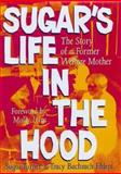 Sugar's Life in the Hood : The Story of a Former Welfare Mother, Turner, Sugar and Ehlers, Tracy Bachrach, 0292701950