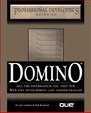 Professional Developer's Guide to Domino, Calabria, Jane and Kirkland, Rob, 0789711958