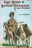 Lost Mines and Buried Treasures of Old Wyoming, W. C. Jameson, 0931271959