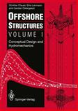 Offshore Structures : Volume I: Conceptual Design and Hydromechanics, Clauss, Günther, 1447131959