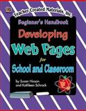 Developing Web Pages for School and Classroom, Susan Hixson, 1576901955