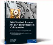 Non-Standard Scenarios for SAP Supply Network Collaboration : Improve supply chain efficiency using non-standard SNC scenarios, Butzlaff, Christian and Heinzel, Thomas, 1592291953