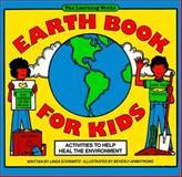 Earth Book for Kids, Grades 3-6 : Activities to Help Heal the Environment, Schwartz, Linda, 0881601950