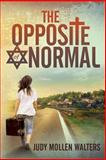 The Opposite of Normal, Judith Walters, 1493731955
