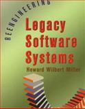 Reengineering Legacy Software Systems, Miller, Howard W., 1555581951