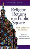 Religion Returns to the Public Square : Faith and Policy in America, , 0801871956