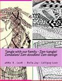 Tangle with Our Family - Zen-Tangle/ Zendalas/ Zen-doodles/ Zen-design, aNNa LeoN, 1497541956