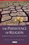 The Persistence of Religion : Comparative Perspectives on Modern Spirituality, Cox, Harvey G. and Ikeda, Daisaku, 1848851952