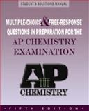 Student's Solutions Manual to Accompany Multiple-choice and Free-Response Questions in Prep for AP Chemistry Examination 5th Edition, Peter E. Demmin and David W. Hostage, 1878621955