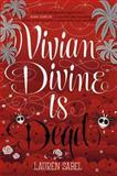 Vivian Divine Is Dead, Lauren Sabel, 0062231952