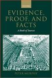 Evidence, Proof, and Facts : A Book of Sources, , 0199261954