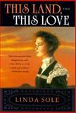This Land This Love, Linda Sole, 0312181957
