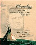 Chronology of Native North American History : From Pre-Columbian Times to the Present, , 0810391953