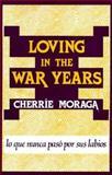 Loving in the War Years, Cherríe Moraga, 0896081958