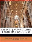 Die Drei Johanneischen Briefe, Friedrich Hermann Christia Düsterdieck, 1144611954