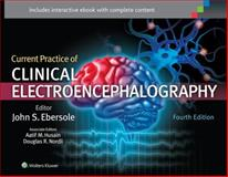 Current Practice of Clinical Electroencephalography, Ebersole, John S. and Husain, Aatif M., 145113195X