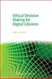 Ethical Decision Making for Digital Libraries, Anderson, Cokie and Anderson, Cokie G., 1843341956