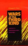 Wars of the Third Kind : Conflict in Underdeveloped Countries, Rice, Edward E., 0520071956