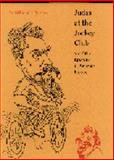 Judas at the Jockey Club and Other Episodes of Porfirian Mexico, William H. Beezley, 0803211953