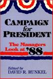 Campaign for President : The Managers Look at '88, , 0865691959