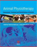 Animal Physiotherapy : Assessment, Treatment and Rehabilitation of Animals, , 1405131950