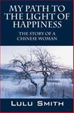 My Path to the Light of Happiness, Lulu Smith, 1478711957
