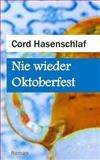 Nie Wieder Oktoberfest, Cord Hasenschlaf, 149523195X